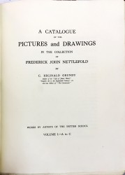 A CATALOGUE OF THE PICTURES AND DRAWINGS IN THE COLLECTION OF FREDERICK JOHN NETTLEFOLD. Works by artistes of the British Scool. Volume I (ao Volume IV).
